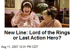 New Line: Lord of the Rings or Last Action Hero?