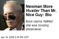 Newman More Hustler Than Mr. Nice Guy: Bio