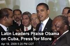 Latin Leaders Praise Obama on Cuba, Press for More