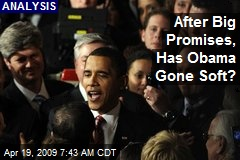 After Big Promises, Has Obama Gone Soft?