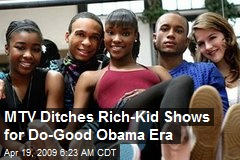 MTV Ditches Rich-Kid Shows for Do-Good Obama Era