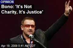 Bono: 'It's Not Charity, It's Justice'