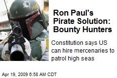 Ron Paul's Pirate Solution: Bounty Hunters