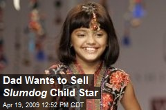 Dad Wants to Sell Slumdog Child Star
