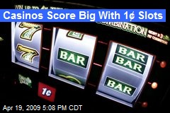 Casinos Score Big With 1¢ Slots