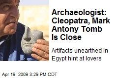 Archaeologist: Cleopatra, Mark Antony Tomb Is Close