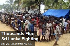 Thousands Flee Sri Lanka Fighting