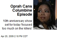 Oprah Cans Columbine Episode