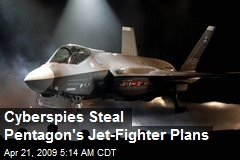 Cyberspies Steal Pentagon's Jet-Fighter Plans