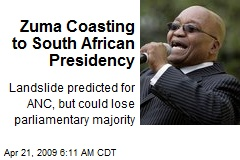Zuma Coasting to South African Presidency