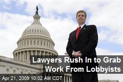 Lawyers Rush In to Grab Work From Lobbyists