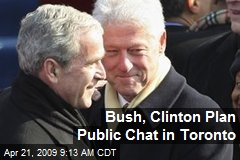 Bush, Clinton Plan Public Chat in Toronto