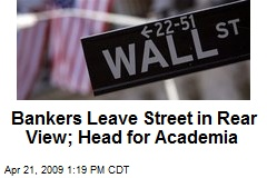 Bankers Leave Street in Rear View; Head for Academia