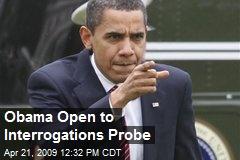 Obama Open to Interrogations Probe