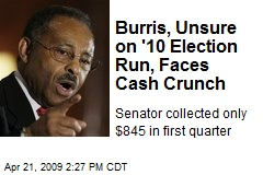 Burris, Unsure on '10 Election Run, Faces Cash Crunch