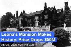Leona's Mansion Makes History: Price Drops $50M