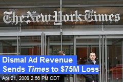Dismal Ad Revenue Sends Times to $75M Loss