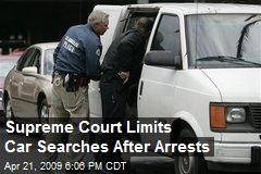 Supreme Court Limits Car Searches After Arrests