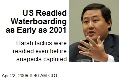 US Readied Waterboarding as Early as 2001