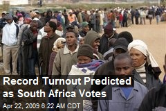 Record Turnout Predicted as South Africa Votes