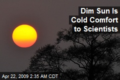 Dim Sun Is Cold Comfort to Scientists