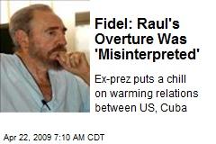 Fidel: Raul's Overture Was 'Misinterpreted'