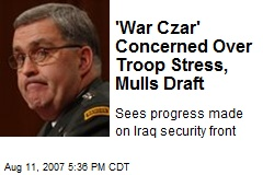 'War Czar' Concerned Over Troop Stress, Mulls Draft