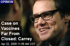 Case on Vaccines Far From Closed: Carrey