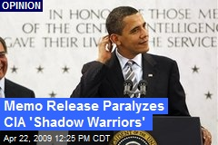 Memo Release Paralyzes CIA 'Shadow Warriors'