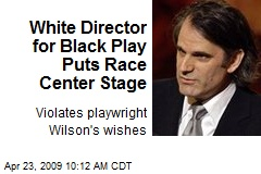 White Director for Black Play Puts Race Center Stage