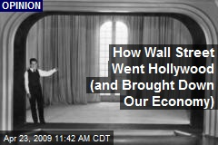 How Wall Street Went Hollywood (and Brought Down Our Economy)