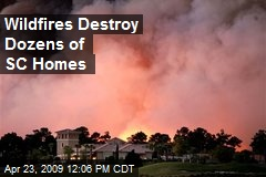 Wildfires Destroy Dozens of SC Homes