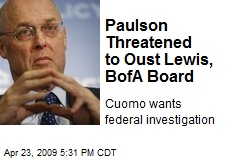 Paulson Threatened to Oust Lewis, BofA Board