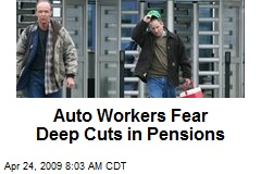Auto Workers Fear Deep Cuts in Pensions
