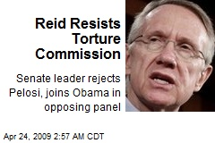 Reid Resists Torture Commission