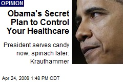 Obama's Secret Plan to Control Your Healthcare
