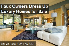 Faux Owners Dress Up Luxury Homes for Sale