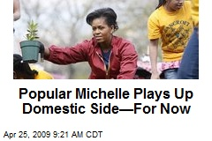 Popular Michelle Plays Up Domestic Side—For Now