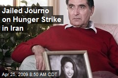 Jailed Journo on Hunger Strike in Iran