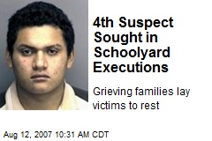 4th Suspect Sought in Schoolyard Executions
