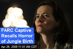 FARC Captive Recalls Horror of Jungle Birth