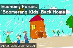 Economy Forces 'Boomerang Kids' Back Home