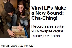 Vinyl LPs Make a New Sound: Cha-Ching!