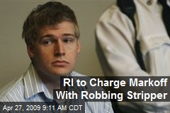 RI to Charge Markoff With Robbing Stripper