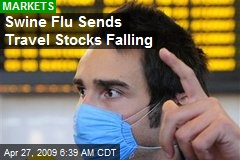 Swine Flu Sends Travel Stocks Falling
