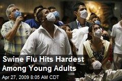 Swine Flu Hits Hardest Among Young Adults