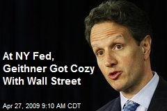 At NY Fed, Geithner Got Cozy With Wall Street