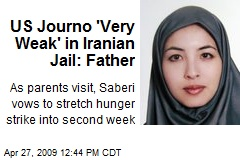 US Journo 'Very Weak' in Iranian Jail: Father