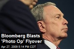 Bloomberg Blasts 'Photo Op' Flyover
