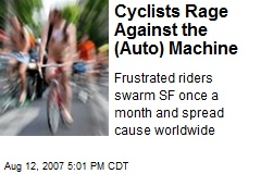 Cyclists Rage Against the (Auto) Machine